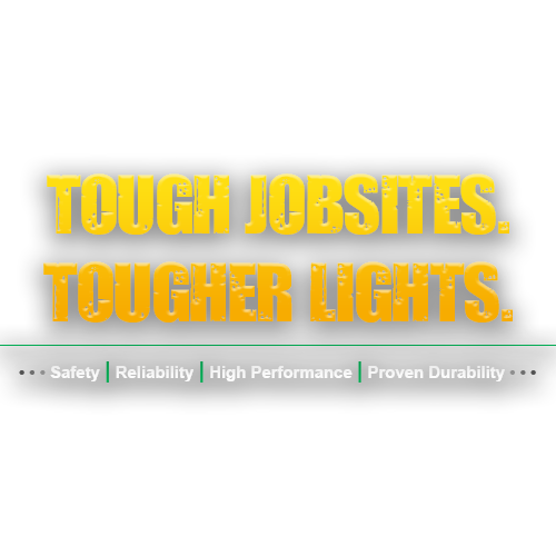 Tough Jobsites, Tougher Lights, kick-it tough, led safety lights, safety, reliability, high performance, proven durability
