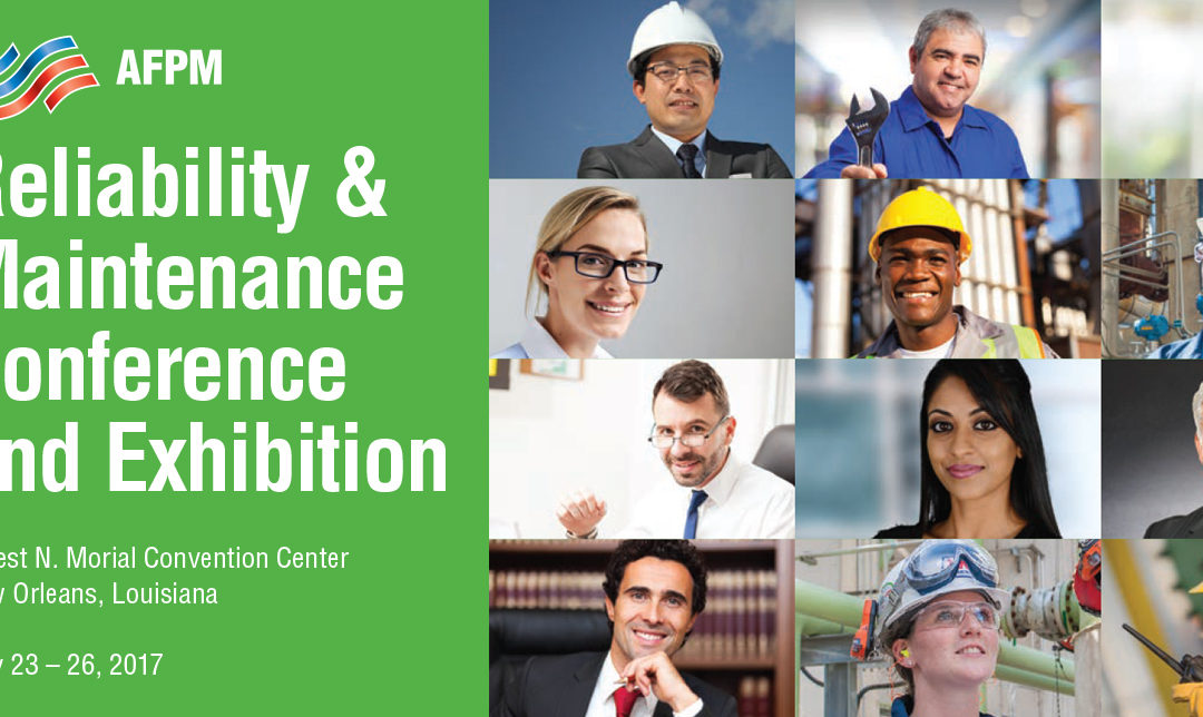 AFPM 2017 Reliability & Maintenance Conference