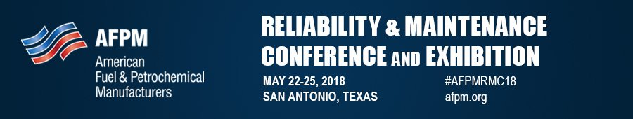 AFPM, reliability & maintenance, conference, exhibition, american fuel & petrochemical manufacturers