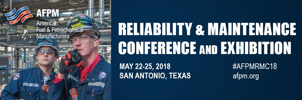 AFPM, american fuel & petrochemical manufacturers, RMC, 2018, reliability & maintenance conference and exhibition, san antonio, texas, tx, May, exhibitor, booth #825